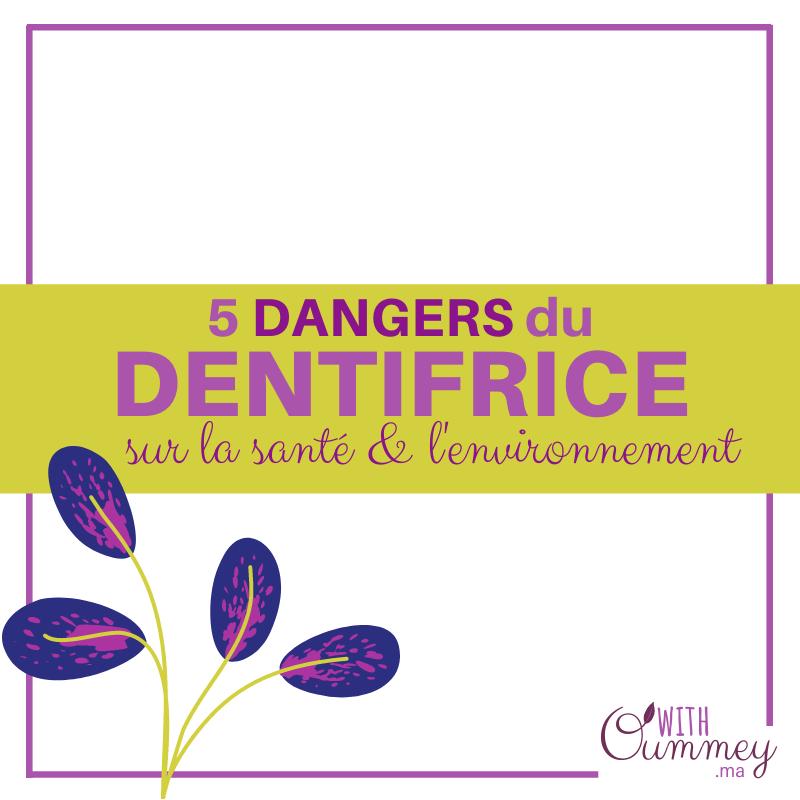 5 DANGERS DU DENTIFRICE Sur la Santé et l'Environnement - Les ingrédients à éviter  with Oummey  www.withoummey.ma